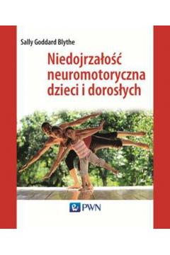 Niedojrzałość neuromotoryczna u dzieci i dorosłych