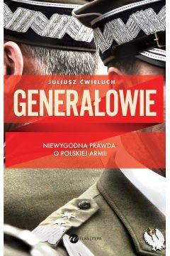 Generałowie. Niewygodna prawda o polskiej armii
