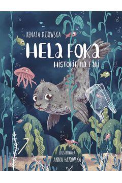 Hela Foka. Historie na fali