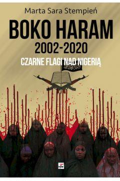 Boko Haram 2002-2020. Czarne flagi nad Nigerią