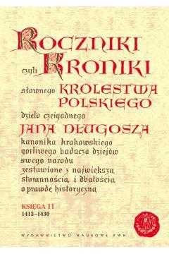 Roczniki czyli Kroniki sławnego Królestwa Polskiego Księga 11