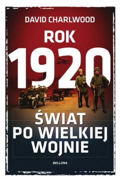 Rok 1920. Świat po wielkiej wojnie
