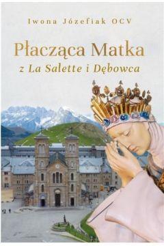 Płacząca Matka z La Salette i Dębowca