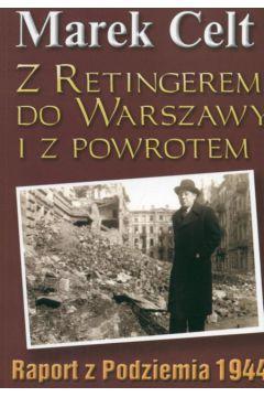 Z Retingerem do Warszawy i z powrotem - M. Celt