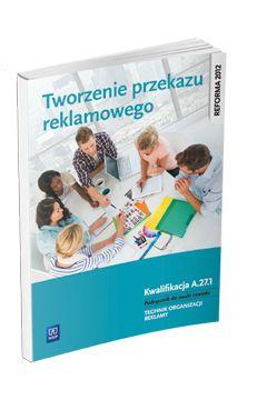 Tworzenie przekazu reklamowego. Kwal. A.27.1 WSiP