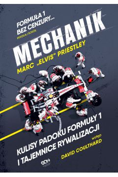 Mechanik. Kulisy padoku Formuły 1 i tajemnice...