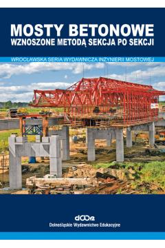 Mosty betonowe wznoszone metodą sekcja po sekcji