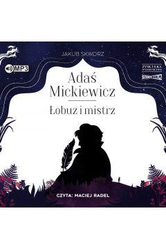Adaś Mickiewicz. Łobuz i mistrz audiobook