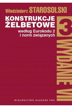 Konstrukcje żelbetowe według Eurokodu 2 i norm związanych. Tom 3