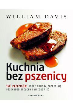Kuchnia bez pszenicy. 150 przepisów
