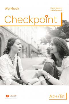 Checkpoint A2+/B1. Zeszyt ćwiczeń. Język angielski. Liceum i technikum