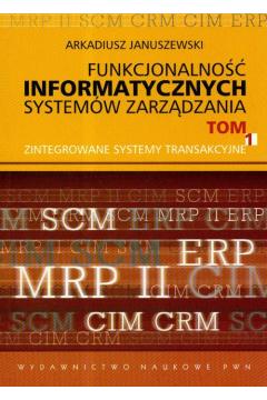Funkcjonalność informatycznych systemów zarządzania. Tom 1