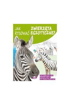Jak rysować zwierzęta egzotyczne?