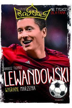 Książka Piłka nożna. Lewandowski. Wygrane marzenia.