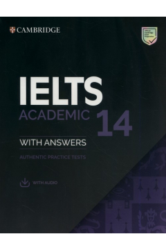 IELTS 14 Academic. Authentic Practice Tests with answers