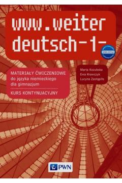 www.weiter deutsch 1. Materiały ćwiczeniowe do języka niemieckiego. Gimnazjum