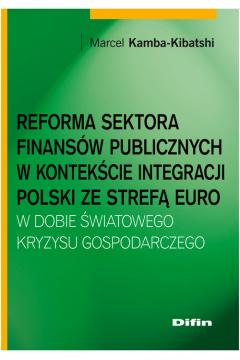 Reforma sektora finansów publicznych w kontekście integracji Polski ze strefą euro w dobie światoweg