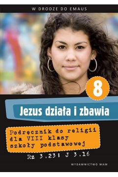 Religia W drodze do Emaus Jezus działa i zbawia GIMN kl.2 podręcznik
