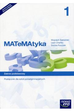 MATeMAtyka 1. Podręcznik dla szkół ponadgimnazjalnych. Zakres podstawowy