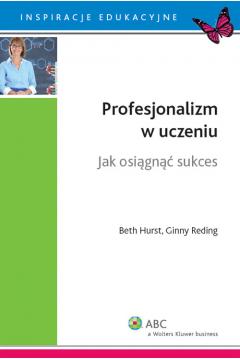 Profesjonalizm w uczeniu. Jak osiągnąć sukces