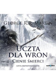 Pieśń lodu i ognia T.4 Uczta dla wron cz.1 CD
