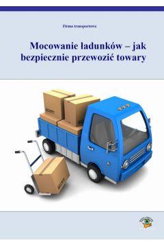 Mocowanie ładunków - jak bezpiecznie przewozić towary
