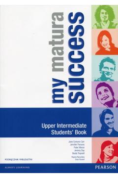 My Matura Success Upper-Intermediate. Student`s Book