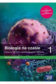 Biologia na czasie 1. Podręcznik dla liceum i technikum. Zakres podstawowy. Szkoły ponadpodstawowe