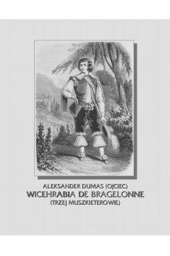 Wicehrabia de Bragelonne. Trzej muszkieterowie cz. III