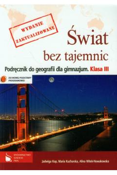 Geografia GIM KL 3. Podręcznik. Świat bez tajemnic. Wydanie zaktualizowane