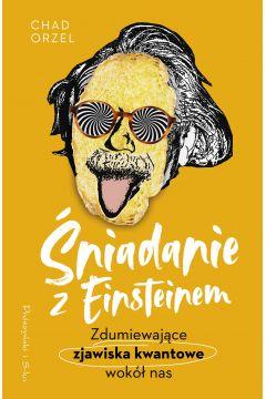 Śniadanie z Einsteinem. Zdumiewające zjawiska kwan