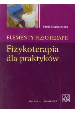 Elementy fizjoterapii. Fizykoterapia dla praktyków