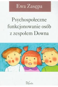 Psychospoł. funkcjonowanie osób z zespołem Downa