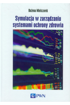 Symulacja w zarządzaniu systemami ochrony zdrowia