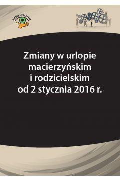 Zmiany w urlopie macierzyńskim i rodzicielskim od 2 stycznia 2016 r.