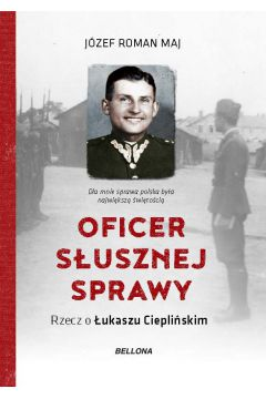 Oficer słusznej sprawy Łukasz Ciepliński żołnierz wyklęty