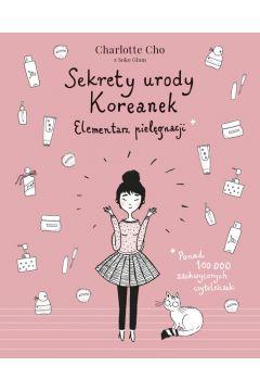 Sekrety urody Koreanek. Elementarz pielęgnacji