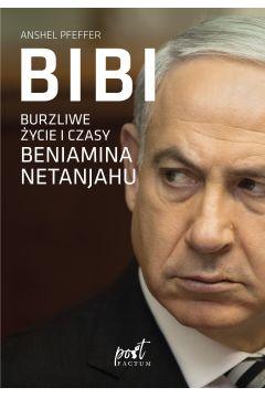 Bibi. Burzliwe życie i czasy Beniamina Natanyahu