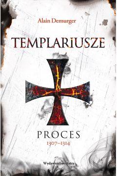 Templariusze Proces 1307-1314