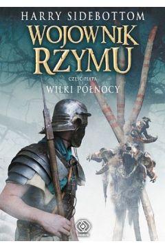 Wojownik Rzymu. Wilki Północy