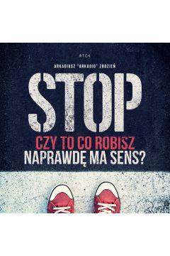 Stop! Czy to co robisz naprawdę ma sens?