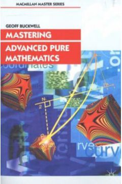 Mastering Advanced Pure Mathematics