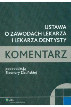 Ustawa o zawodach lekarza i lekarza dentysty. Komentarz + CD