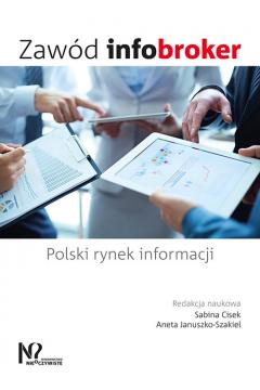 Zawód infobroker. Polski rynek informacji