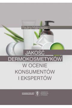 Jakość dermokosmetyków w ocenie konsumentów i ekspertów
