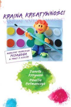 Kraina kreatywności - warsztat twórczego pedagoga w pracy z dziećmi