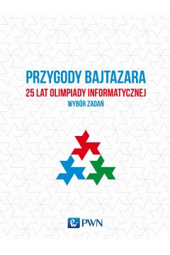 Przygody Bajtazara 25 lat Olimpiady Informatycznej