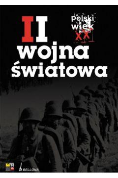 Polski wiek XX. Tom 2. II wojna światowa