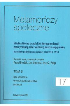 Metamorfozy społeczne tom 17 Wielka Wojna w polskiej korespondencji zatrzymanej
