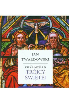 Kilka myśli o Trójcy Świętej